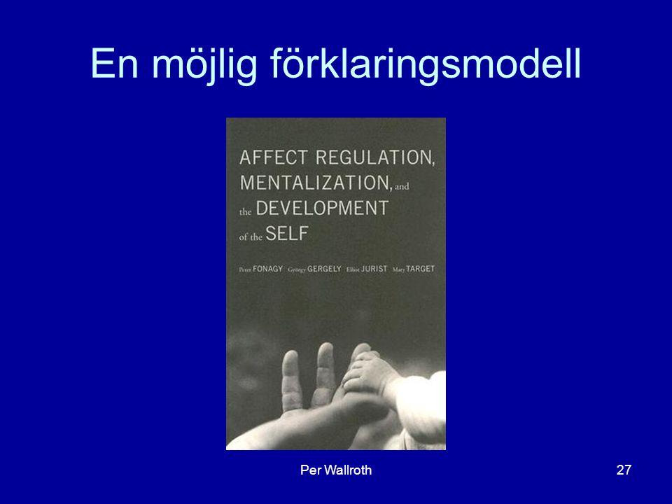 Per Wallroth27 En möjlig förklaringsmodell