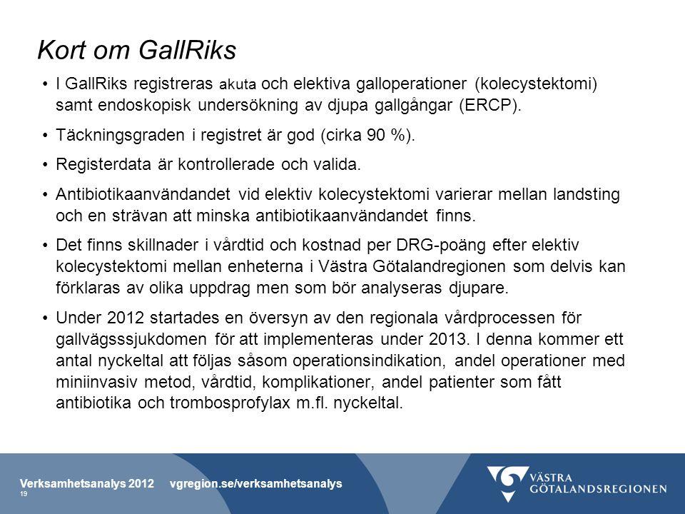 Kort om GallRiks I GallRiks registreras akuta och elektiva galloperationer (kolecystektomi) samt endoskopisk undersökning av djupa gallgångar (ERCP).