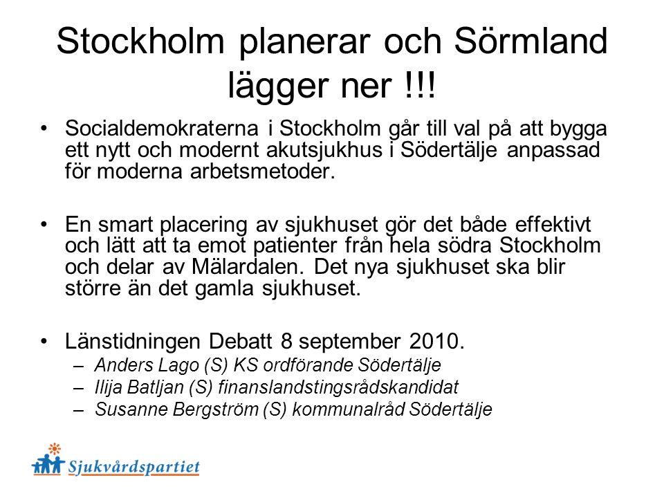 Stockholm planerar och Sörmland lägger ner !!! Socialdemokraterna i Stockholm går till val på att bygga ett nytt och modernt akutsjukhus i Södertälje