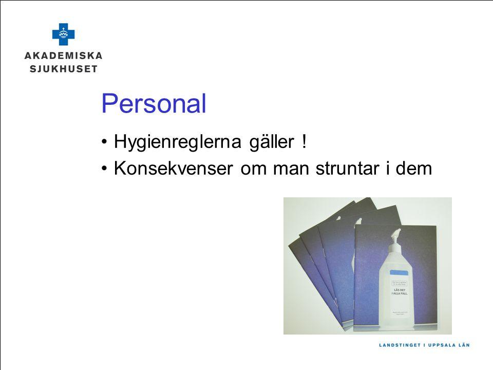 Personal Hygienreglerna gäller ! Konsekvenser om man struntar i dem