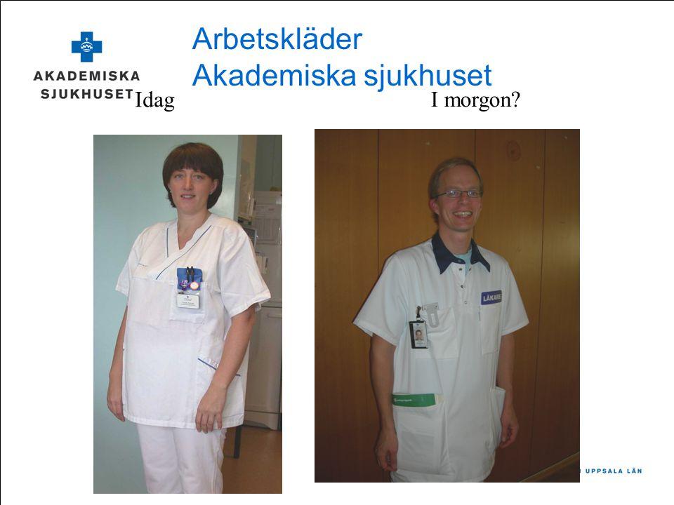 Arbetskläder Akademiska sjukhuset Idag I morgon?