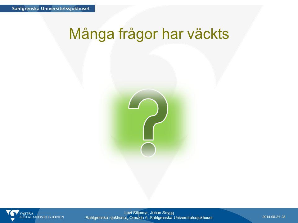Levi Siljemyr, Johan Snygg Sahlgrenska sjukhuset, Område 5, Sahlgrenska Universitetssjukhuset Många frågor har väckts 2014-08-21 23