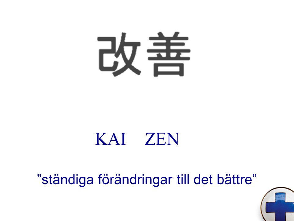 """KAI ZEN """"ständiga förändringar till det bättre"""""""