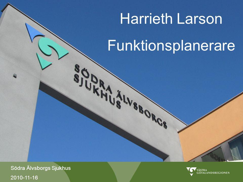 Södra Älvsborgs Sjukhus 2010-11-16 Harrieth Larson Funktionsplanerare