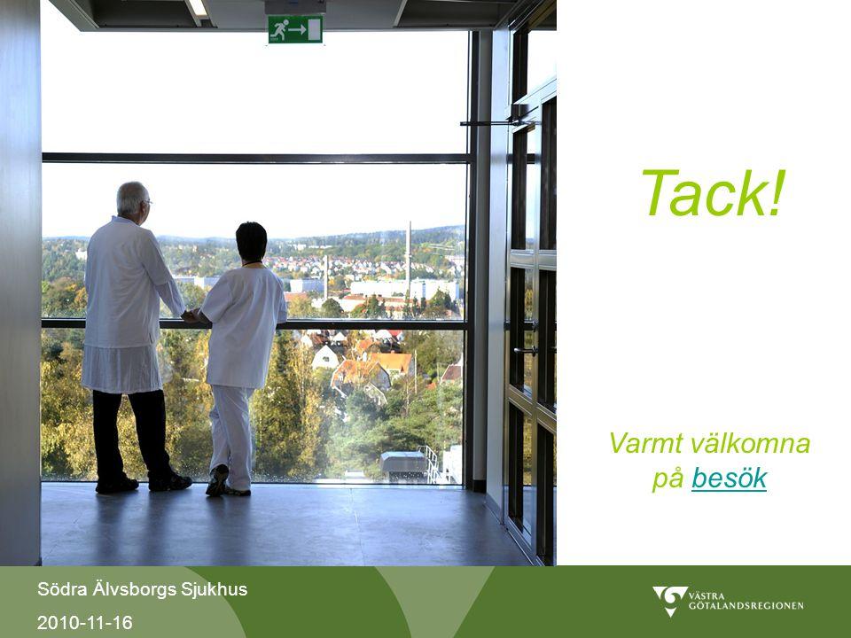 Södra Älvsborgs Sjukhus 2010-11-16 Tack! Varmt välkomna på besökbesök