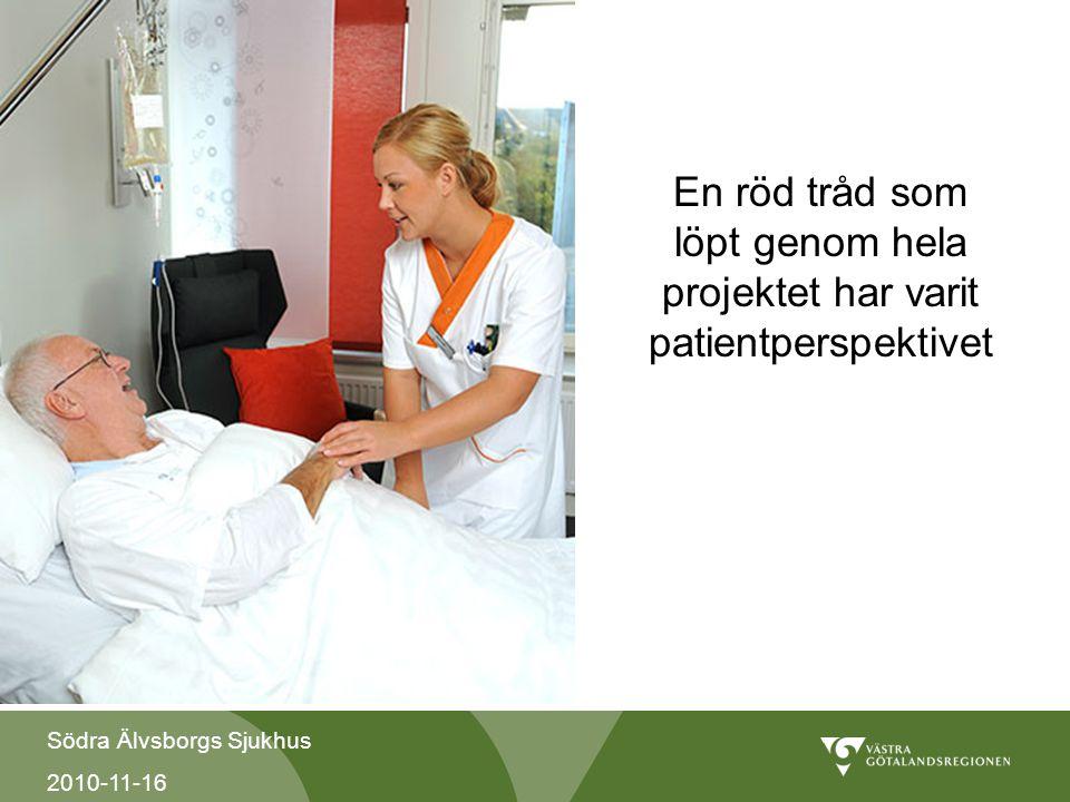 Södra Älvsborgs Sjukhus 2010-11-16 En röd tråd som löpt genom hela projektet har varit patientperspektivet