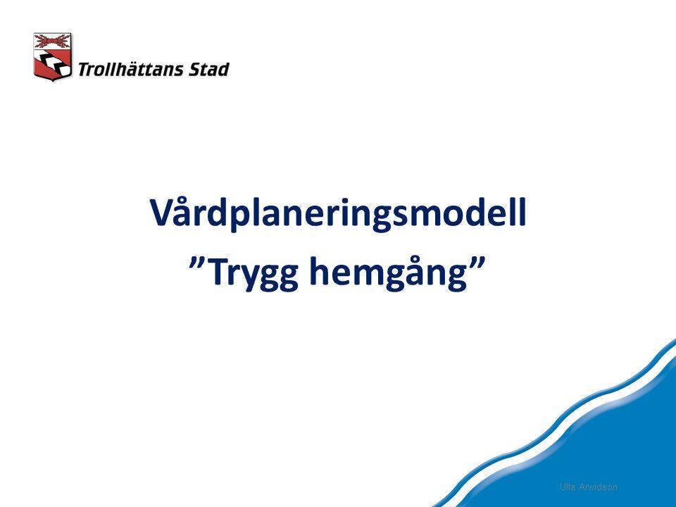 """Vårdplaneringsmodell """"Trygg hemgång"""" Ulla Arwidson"""