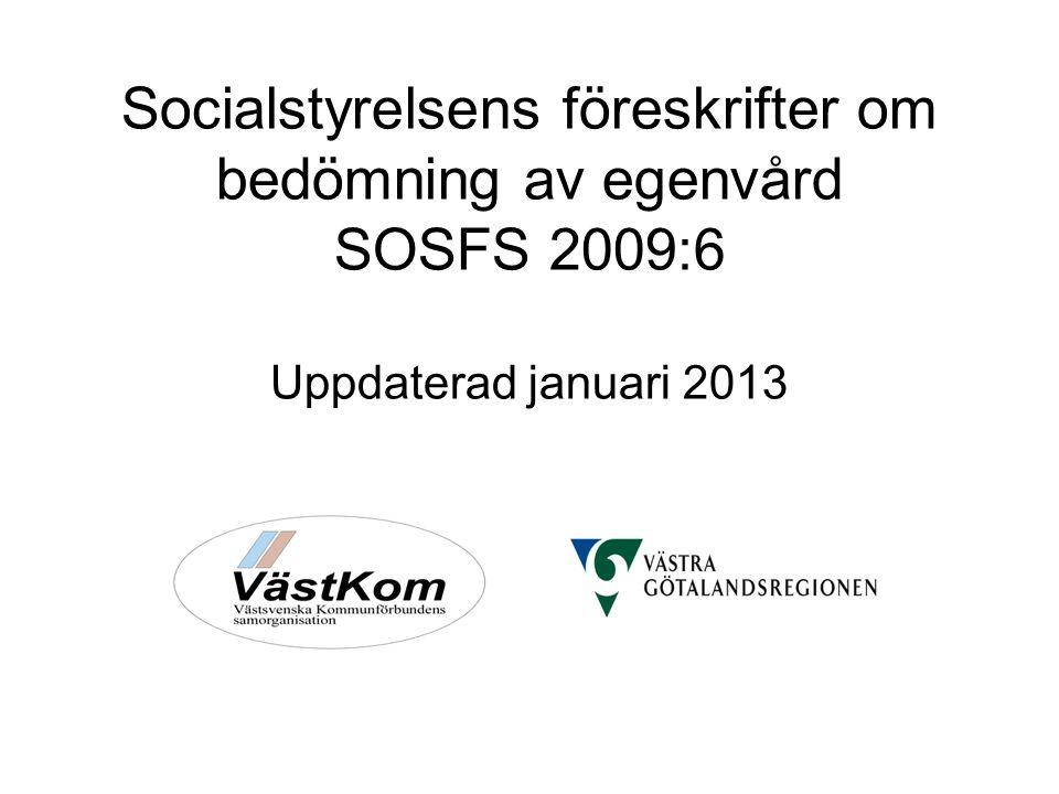 Socialstyrelsens föreskrifter om bedömning av egenvård SOSFS 2009:6 Uppdaterad januari 2013