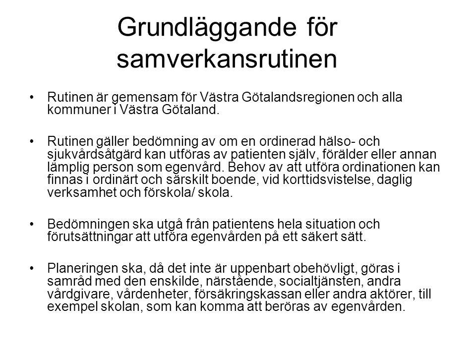 Grundläggande för samverkansrutinen Rutinen är gemensam för Västra Götalandsregionen och alla kommuner i Västra Götaland. Rutinen gäller bedömning av