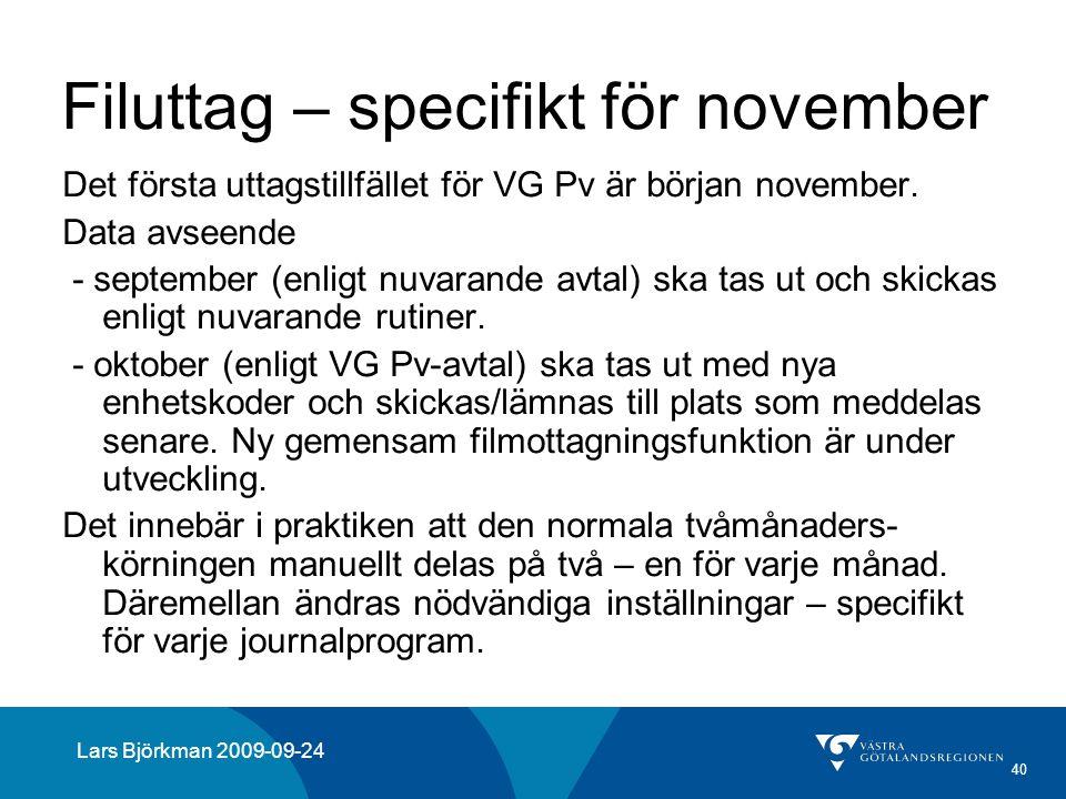 40 Filuttag – specifikt för november Det första uttagstillfället för VG Pv är början november. Data avseende - september (enligt nuvarande avtal) ska