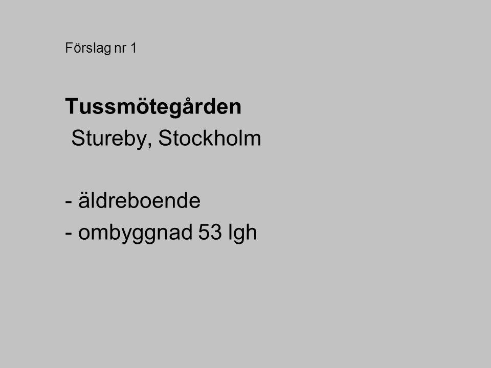 Förslag nr 1 Tussmötegården Stureby, Stockholm - äldreboende - ombyggnad 53 lgh