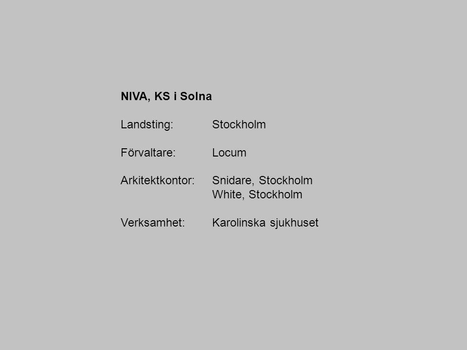 NIVA, KS i Solna Landsting: Stockholm Förvaltare: Locum Arkitektkontor: Snidare, Stockholm White, Stockholm Verksamhet: Karolinska sjukhuset