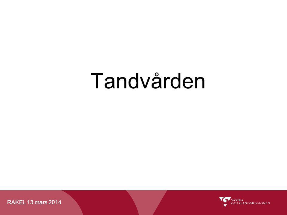 RAKEL 13 mars 2014 Tandvården