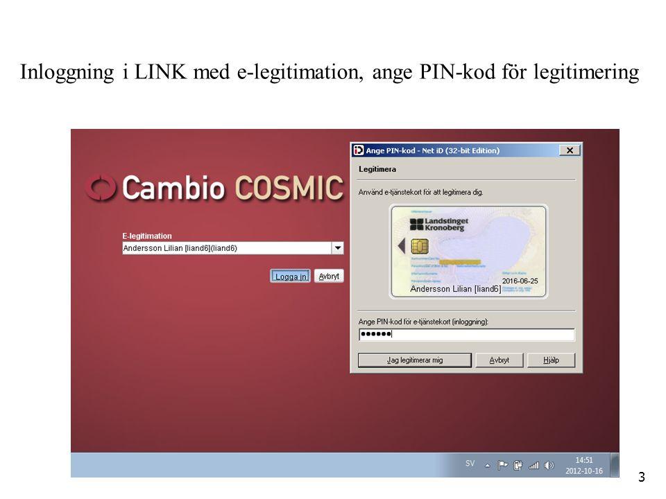 Inloggning i LINK med e-legitimation, ange PIN-kod för legitimering 3