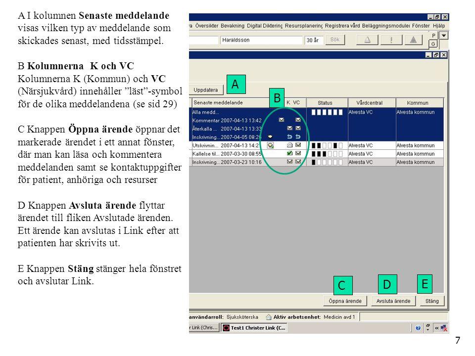 A B C D E A I kolumnen Senaste meddelande visas vilken typ av meddelande som skickades senast, med tidsstämpel.