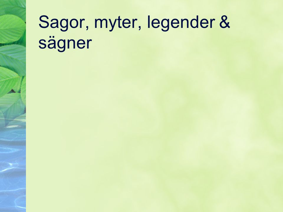 Sagor, myter, legender & sägner