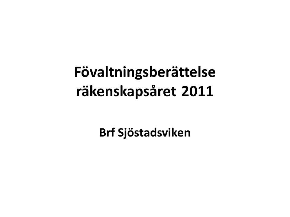 Fövaltningsberättelse räkenskapsåret 2011 Brf Sjöstadsviken