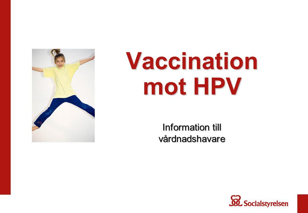 Vaccination mot HPV Information till vårdnadshavare