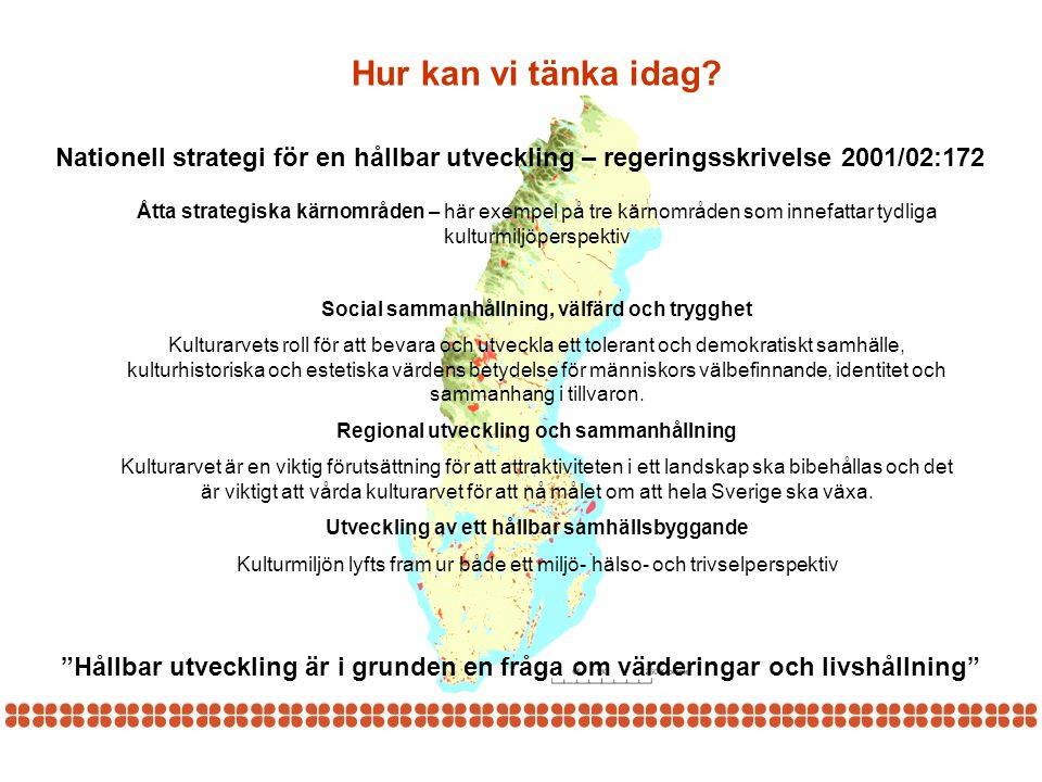 """Nationell strategi för en hållbar utveckling – regeringsskrivelse 2001/02:172 Hur kan vi tänka idag? """"Hållbar utveckling är i grunden en fråga om värd"""