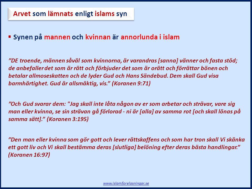 """ Synen på mannen och kvinnan är annorlunda i islam """"DE troende, männen såväl som kvinnorna, är varandras [sanna] vänner och fasta stöd; de anbefaller"""