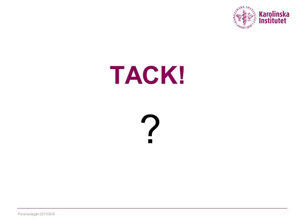 TACK! ? Forskardagen 20110915
