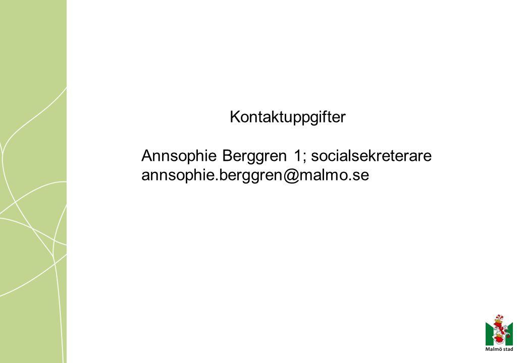 Kontaktuppgifter Annsophie Berggren 1; socialsekreterare annsophie.berggren@malmo.se