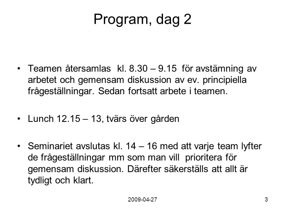 2009-04-273 Program, dag 2 Teamen återsamlas kl.