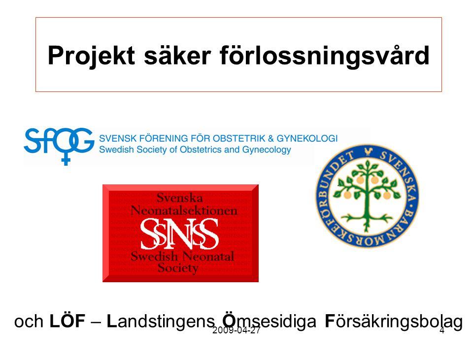 2009-04-274 Projekt säker förlossningsvård och LÖF – Landstingens Ömsesidiga Försäkringsbolag