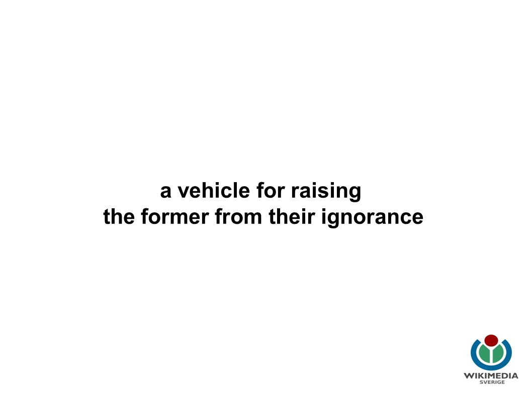 Wikipedia i utbildning a vehicle for raising the former from their ignorance