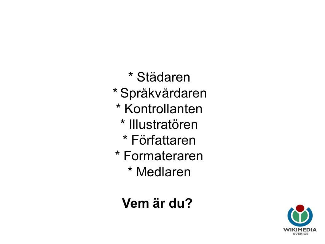 Wikipedia i utbildning * Städaren * Språkvårdaren * Kontrollanten * Illustratören * Författaren * Formateraren * Medlaren Vem är du?