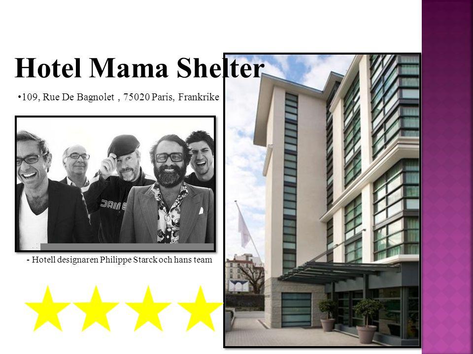 Hotel Mama Shelter Thursday 08.12 6° night / 12° day Friday 09.12 4° night / 11° day Saturday 10.12 -3° night / 6° day Sunday 11.12 0° night / 2° day 109, Rue De Bagnolet, 75020 Paris, Frankrike - Hotell designaren Philippe Starck och hans team