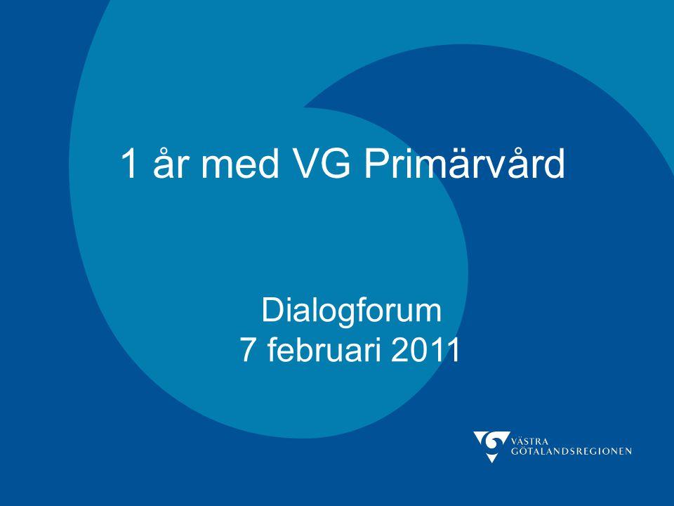 1 år med VG Primärvård Dialogforum 7 februari 2011