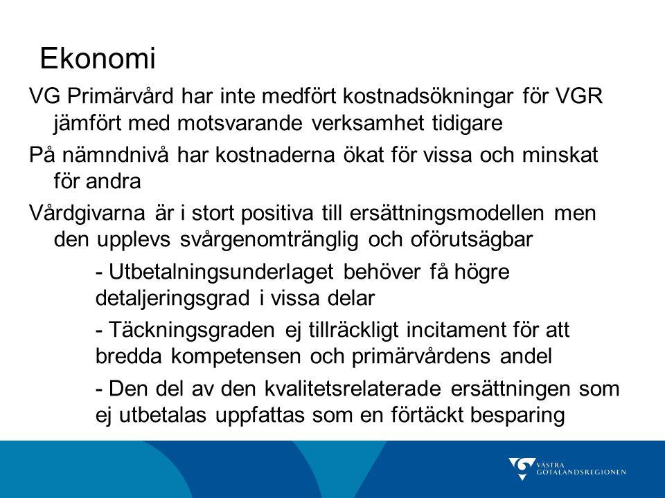 Ekonomi VG Primärvård har inte medfört kostnadsökningar för VGR jämfört med motsvarande verksamhet tidigare På nämndnivå har kostnaderna ökat för viss
