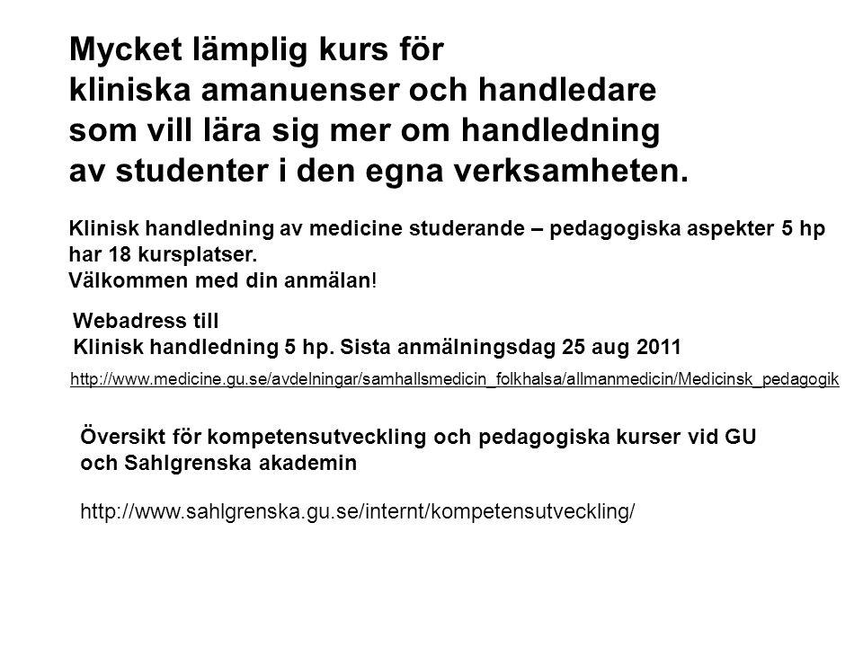 http://www.medicine.gu.se/avdelningar/samhallsmedicin_folkhalsa/allmanmedicin/Medicinsk_pedagogik http://www.sahlgrenska.gu.se/internt/kompetensutveck