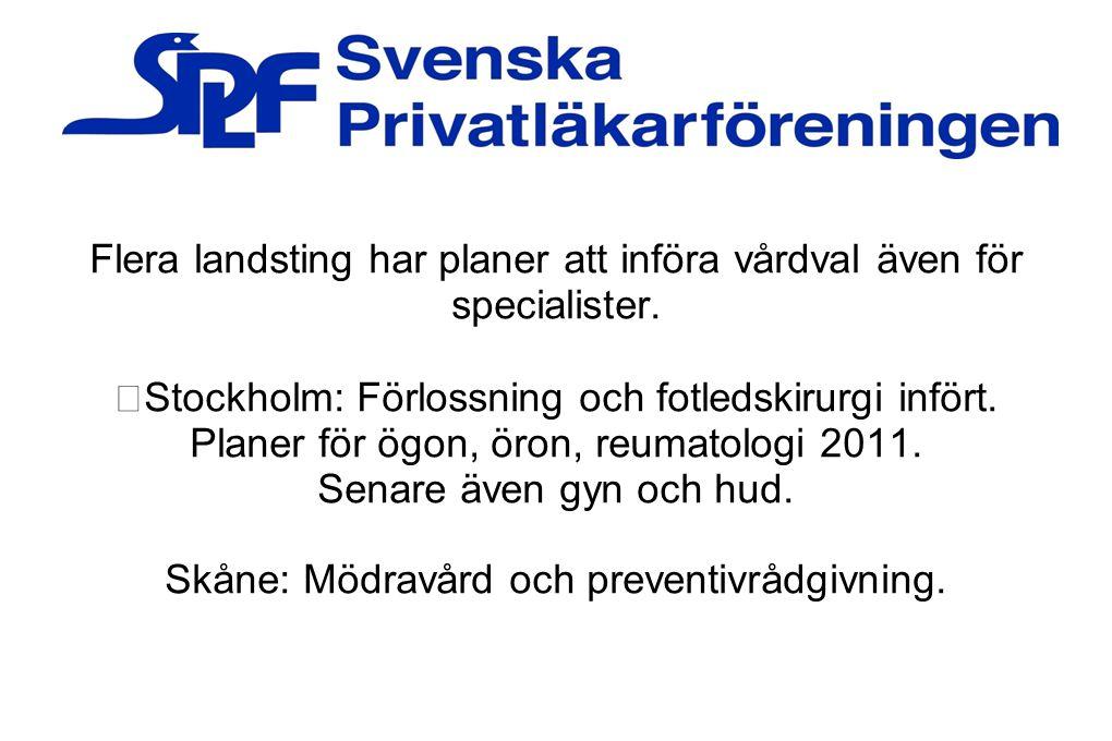 Flera landsting har planer att införa vårdval även för specialister. Stockholm: Förlossning och fotledskirurgi infört. Planer för ögon, öron, reumatol