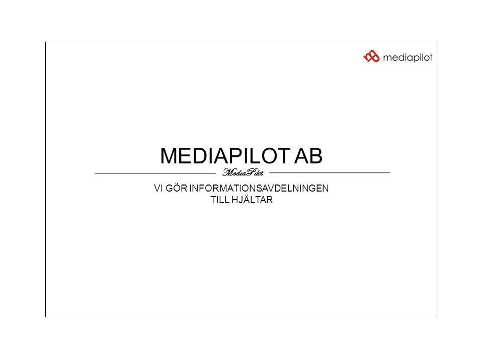 11 MEDIAPILOT AB VI GÖR INFORMATIONSAVDELNINGEN TILL HJÄLTAR MediaPilot