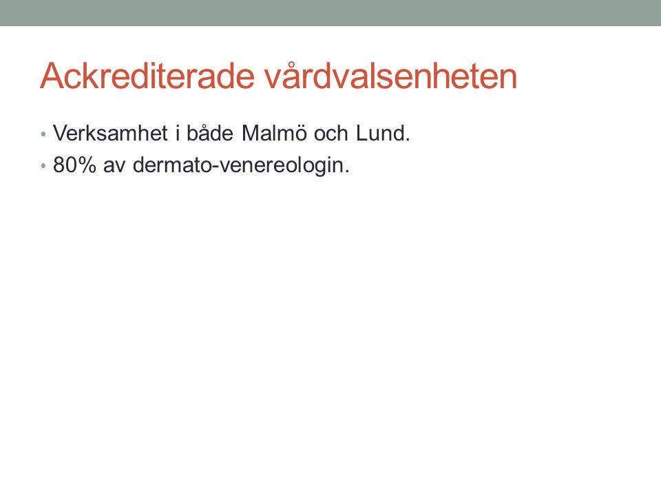 Ackrediterade vårdvalsenheten Verksamhet i både Malmö och Lund. 80% av dermato-venereologin.