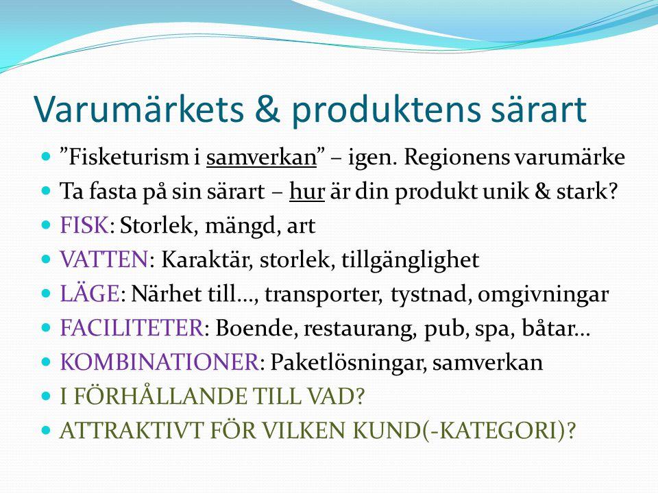 """Varumärkets & produktens särart """"Fisketurism i samverkan"""" – igen. Regionens varumärke Ta fasta på sin särart – hur är din produkt unik & stark? FISK:"""