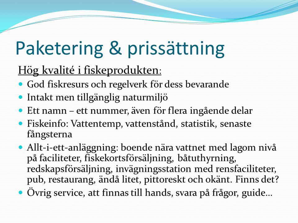Paketering & prissättning Hög kvalité i fiskeprodukten : God fiskresurs och regelverk för dess bevarande Intakt men tillgänglig naturmiljö Ett namn –
