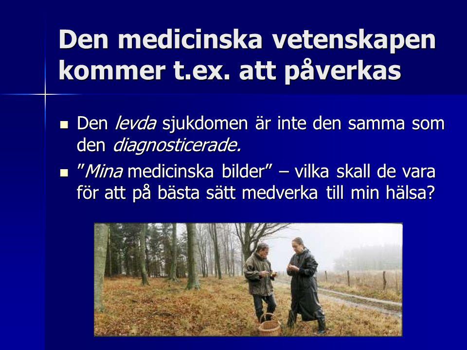 Den medicinska vetenskapen kommer t.ex.