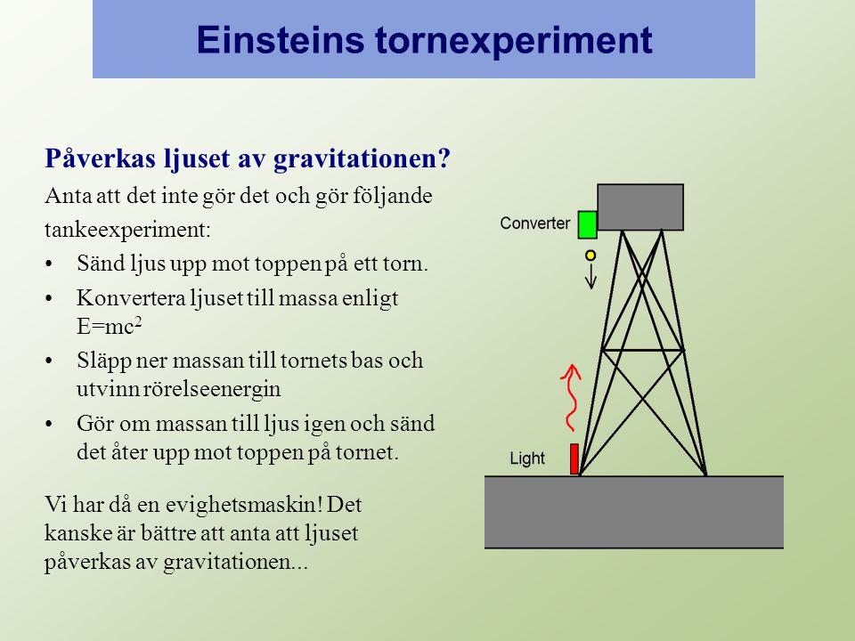 Einsteins tornexperiment Påverkas ljuset av gravitationen.