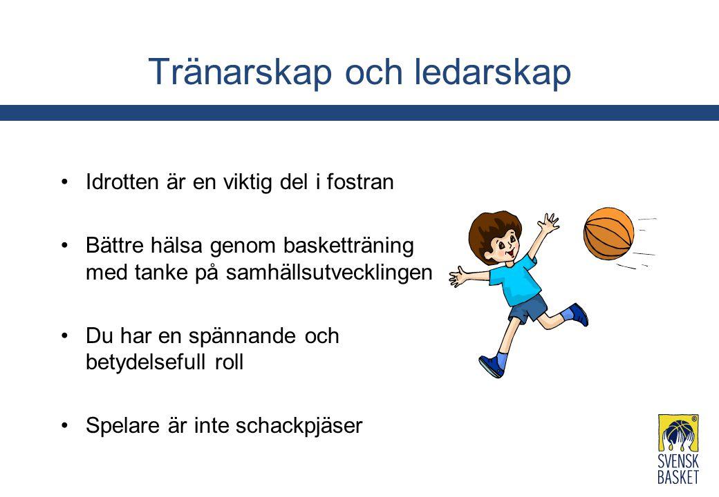 Tränarskap och ledarskap Idrotten är en viktig del i fostran Bättre hälsa genom basketträning med tanke på samhällsutvecklingen Du har en spännande oc
