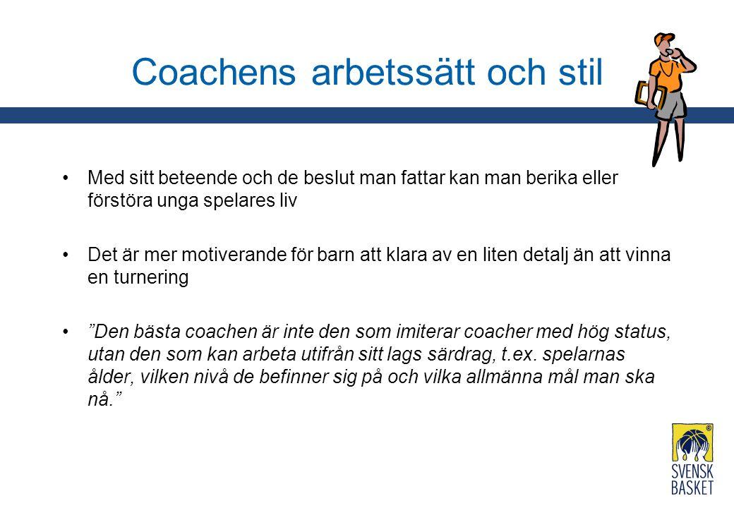 Coachens arbetssätt och stil Med sitt beteende och de beslut man fattar kan man berika eller förstöra unga spelares liv Det är mer motiverande för bar