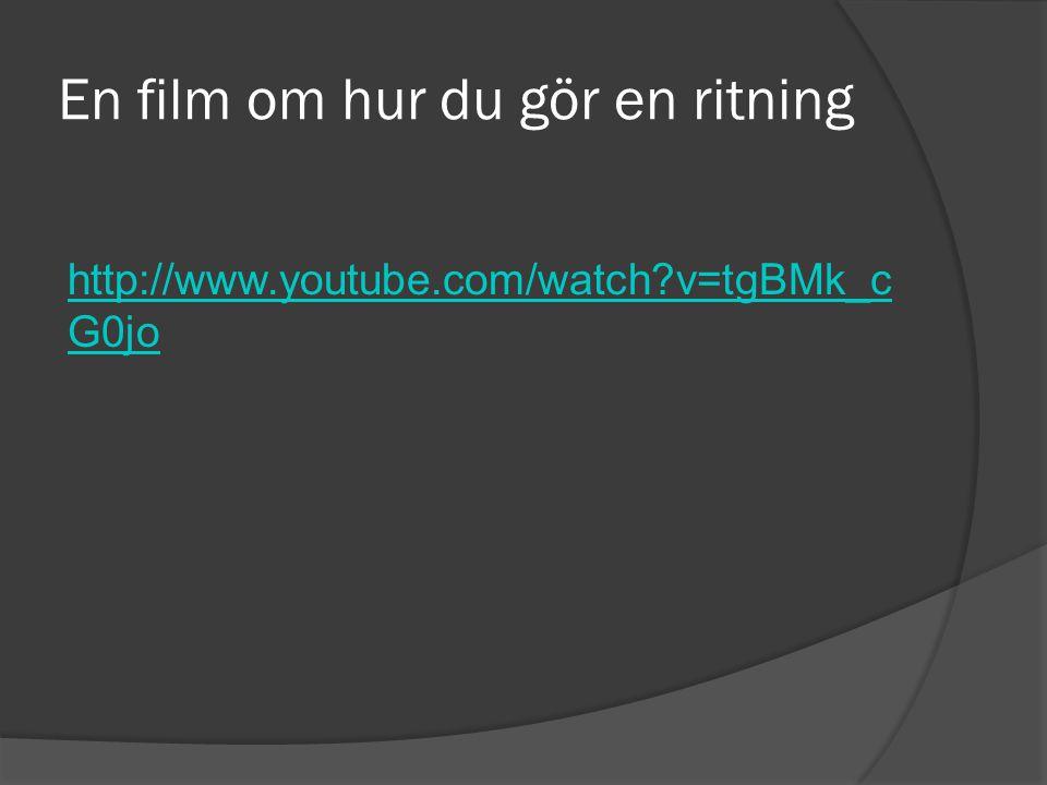 En film om hur du gör en ritning http://www.youtube.com/watch?v=tgBMk_c G0jo
