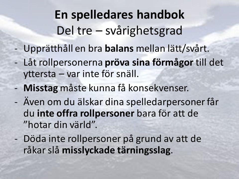 En spelledares handbok Del tre – svårighetsgrad -Upprätthåll en bra balans mellan lätt/svårt.