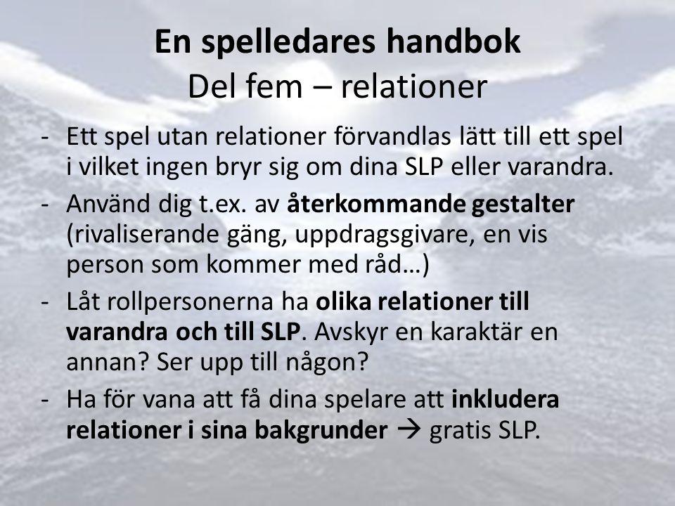 En spelledares handbok Del fem – relationer -Ett spel utan relationer förvandlas lätt till ett spel i vilket ingen bryr sig om dina SLP eller varandra.