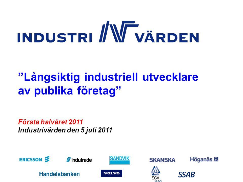 KV211_sve Nr 1 Första halvåret 2011 Industrivärden den 5 juli 2011 Långsiktig industriell utvecklare av publika företag