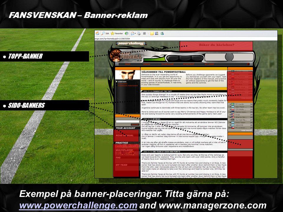 FANSVENSKAN – Banner-reklam ● TOPP-BANNER ● SIDO-BANNERS Exempel på banner-placeringar.