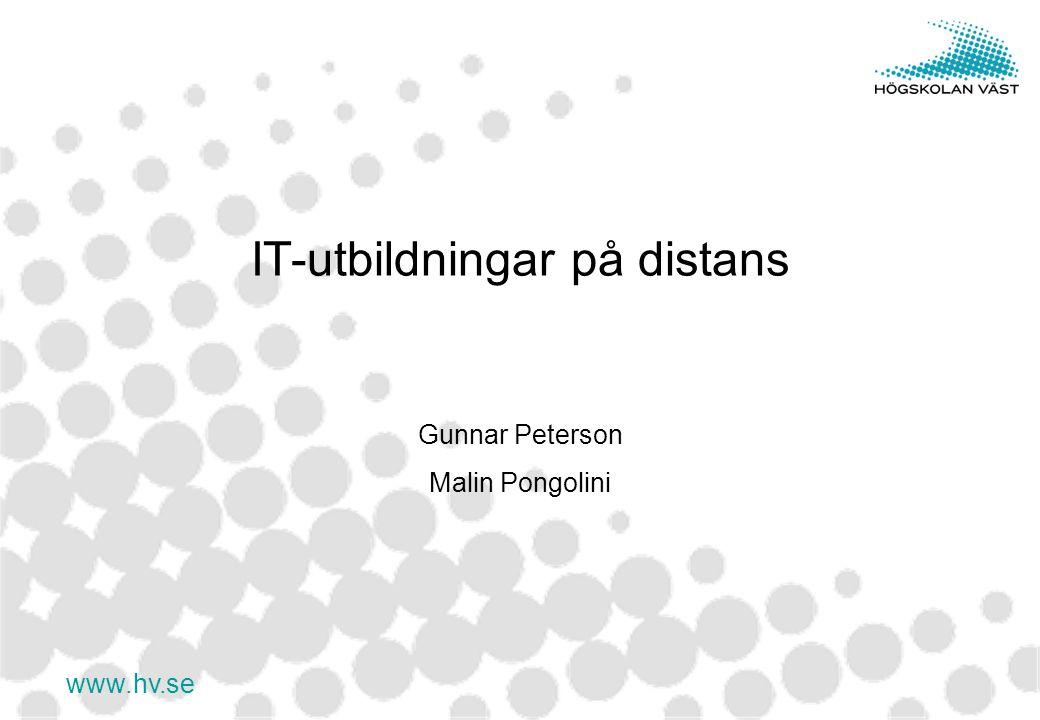 www.hv.se IT-utbildningar på distans Gunnar Peterson Malin Pongolini