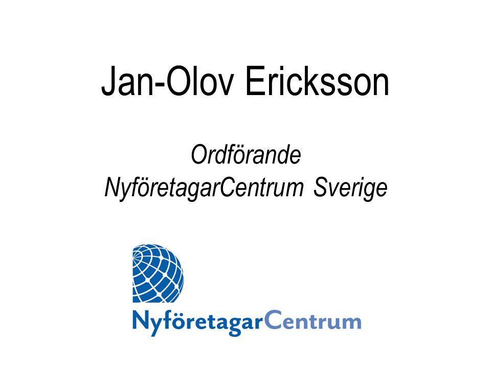 Jan-Olov Ericksson Ordförande NyföretagarCentrum Sverige